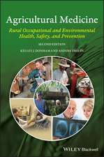 Agricultural Medicine: Rural Occupational and Environmental Health, Safety, and Prevention