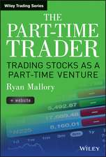 The Part–Time Trader: Trading Stock as a Part–Time Venture, + Website