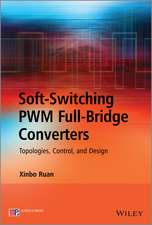 Soft–Switching PWM Full–Bridge Converters: Topologies, Control, and Design