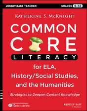 Common Core Literacy for ELA, History/Social Studies, and the Humanities: Strategies to Deepen Content Knowledge (Grades 6–12)