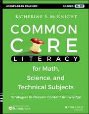 Common Core Literacy for Math, Science, and Technical Subjects: Strategies to Deepen Content Knowledge (Grades 6–12)