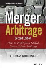 Merger Arbitrage: How to Profit from Global Event–Driven Arbitrage