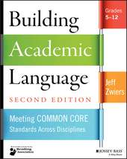 Building Academic Language: Meeting Common Core Standards Across Disciplines, Grades 5–12