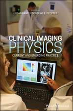 Clinical Imaging Physics: Current and Emergency Practice