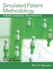 Simulated Patient Methodology: Theory, Evidence and Practice