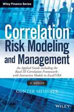 Correlation Risk Modeling and Management: An Applied Guide including the Basel III Correlation Framework – With Interactive Models in Excel / VBA + Website