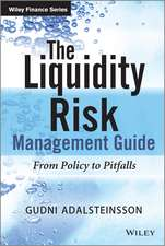 The Liquidity Risk Management Guide: From Policy to Pitfalls