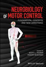 Neurobiology of Motor Control: Fundamental Concepts and New Directions