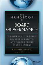 The Handbook of Board Governance: A Comprehensive Guide for Public, Private, and Not–for–Profit Board Members