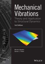 Mechanical Vibrations: Theory and Application to Structural Dynamics