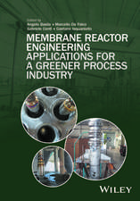 Membrane Reactor Engineering: Applications for a Greener Process Industry