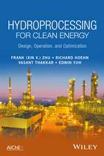Hydroprocessing for Clean Energy: Design, Operation, and Optimization