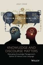 Knowledge and Discourse Matters: Relocating Knowledge Management′s Sphere of Interest onto Language