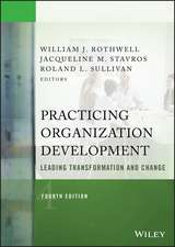 Practicing Organization Development: Leading Transformation and Change