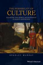 The Possibility of Culture: Pleasure and Moral Development in Kant′s Aesthetics