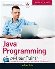 Java Programming: 24–Hour Trainer