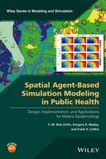 Spatial Agent–Based Simulation Modeling in Public Health: Design, Implementation, and Applications for Malaria Epidemiology
