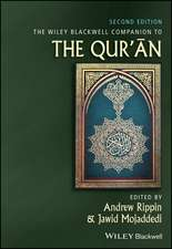 The Wiley Blackwell Companion to the Qur′an