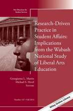 Research–Driven Practice in Student Affairs: Implications from the Wabash National Study of Liberal Arts Education: New Directions for Student Services, Number 147