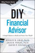 DIY Financial Advisor: A Simple Solution to Build and Protect Your Wealth