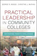 Practical Leadership in Community Colleges: Navigating Today′s Challenges