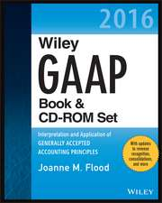 Wiley GAAP 2016: Interpretation and Application of Generally Accepted Accounting Principles Set