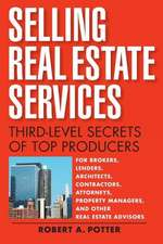 Selling Real Estate Services: Third–Level Secrets of Top Producers