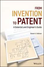 From Invention to Patent: A Scientist and Engineer′s Guide