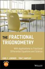 The Fractional Trigonometry: With Applications to Fractional Differential Equations and Science