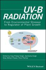 UV–B Radiation: From Environmental Stressor to Regulator of Plant Growth