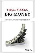 Small Stocks, Big Money: Interviews With Microcap Superstars