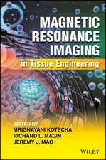 Magnetic Resonance Imaging in Tissue Engineering