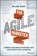 The Agile Marketer: Turning Customer Experience Into Your Competitive Advantage