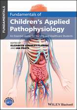 Fundamentals of Children′s Applied Pathophysiology: An Essential Guide for Nursing and Healthcare Students
