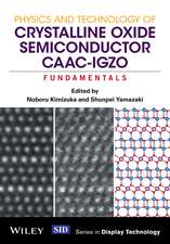 Physics and Technology of Crystalline Oxide Semiconductor CAAC–IGZO: Fundamentals