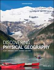 Discovering Physical Geography Canadian Edition