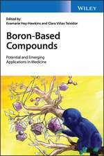 Boron–Based Compounds: Potential and Emerging Applications in Medicine
