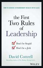 The First Two Rules of Leadership: Don′t be Stupid, Don′t be a Jerk