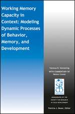 Working Memory Capacity in Context: Modeling Dynamic Processes of Behavior, Memory, and Development
