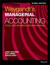 Weygandt′s Managerial Accounting: Tools for Business Decision Making