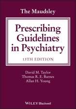 Ghid de prescriere a medicamentelor în psihiatrie 2018. Maudsley The Maudsley Prescribing Guidelines in Psychiatry
