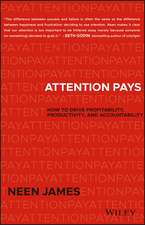 Attention Pays: How to Drive Profitability, Productivity, and Accountability