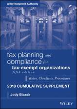 Tax Planning and Compliance for Tax–Exempt Organizations: Rules, Checklists, Procedures – 2018 Cumulative Supplement