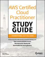 AWS Certified Cloud Practitioner Study Guide: CLF–C01 Exam