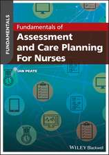 Fundamentals of Assessment and Care Planning for Nurses