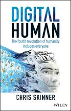 Digital Human: The Fourth Revolution of Humanity Includes Everyone