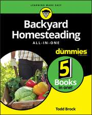 Backyard Homesteading All–in–One For Dummies