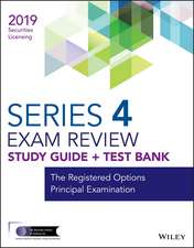 Wiley Series 4 Securities Licensing Exam Review 2019 + Test Bank: The Registered Options Principal Examination