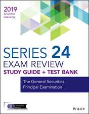 Wiley Series 24 Securities Licensing Exam Review 2019 + Test Bank: The General Securities Principal Examination