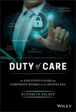 Duty of Care: An Executive′s Guide for Corporate Boards in the Digital Era